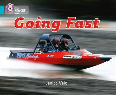 Collins Big Cat : Going Fast: Band 07/Turquoise by Janice Vale
