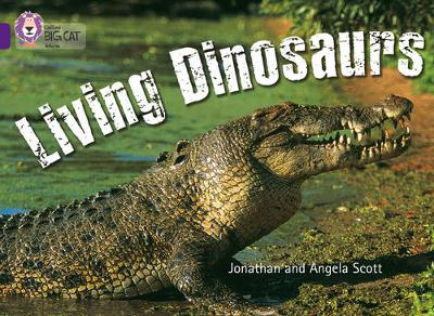 Collins Big Cat Living Dinosaurs: Band 08/Purple by Jonathan Scott, Angela Scott
