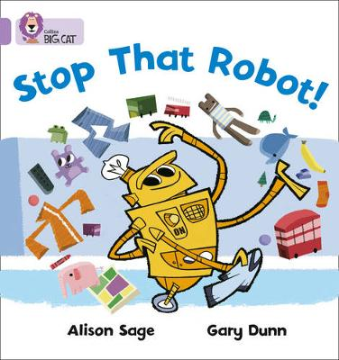 Collins Big Cat Stop That Robot!: Band 00/Lilac by Alison Sage