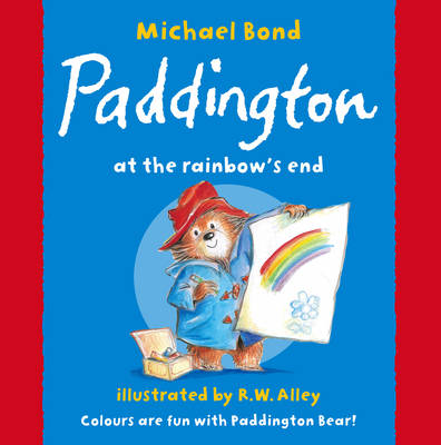 Paddington at the Rainbow's End by Michael Bond