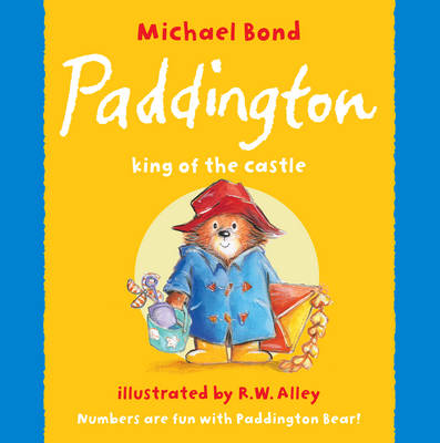 Paddington: King of the Castle by Michael Bond