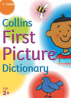 First Picture Dictionary by Collins Dictionaries