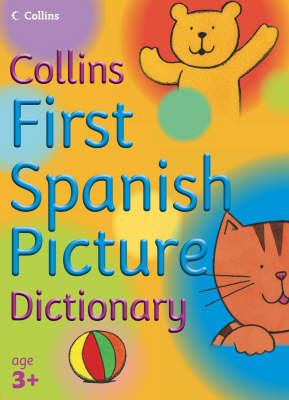 First Spanish Picture Dictionary by Collins Dictionaries