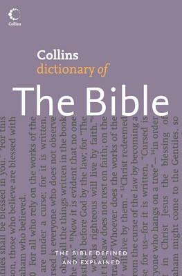 Collins Dictionary of the Bible by Martin H. Manser, Martin J. Selman