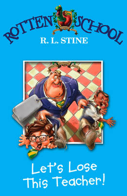Let's Lose This Teacher! by R. L. Stine