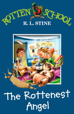 The Rottenest Angel by R. L. Stine