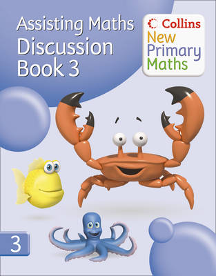 Collins New Primary Maths: Assisting Maths: Discussion Book 3 by Peter Clarke