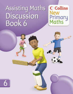 Collins New Primary Maths Assisting Maths: Discussion Book 6 by Peter Clarke