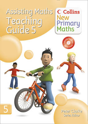 Collins New Primary Maths Assisting Maths: Teaching Guide 5 An Intervention Programme for Children Working Below End-of-Year Expectations by Peter Clarke