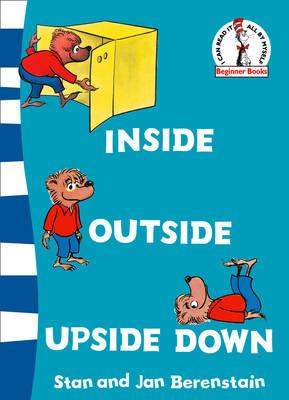 Beginner Series Inside Outside Upside Down by Stan Berenstain