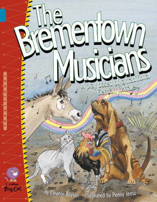 Collins Big Cat The Brementown Musicians: Band 13/Topaz by Eleanor Boylan