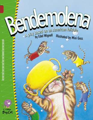 Collins Big Cat Bendemolena: Band 14/Ruby by Edel Wignell