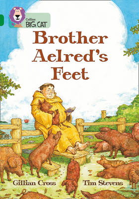 Collins Big Cat Brother Aelred's Feet: Band 15/Emerald by Gillian Cross
