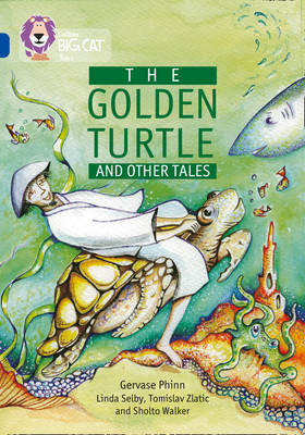 Collins Big Cat The Golden Turtle and Other Tales: Band 16/Sapphire by Gervase Phinn