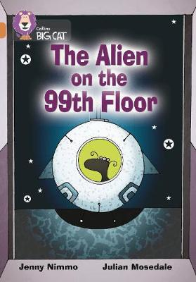The Alien on the 99th Floor Band 12/Copper by Jenny Nimmo