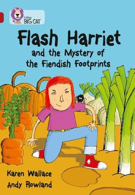 Flash Harriet and the Mystery of the Fiendish Footprints Band 14/Ruby by Karen Wallace