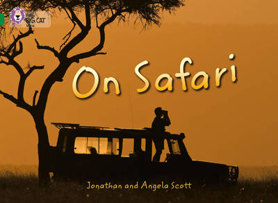 Collins Big Cat On Safari: Band 15/Emerald by Johnathan Scott, Angela Scott