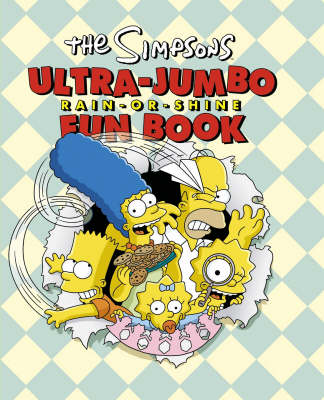The Simpsons The Simpsons Ultra-Jumbo Rain-or-Shine Fun Book by Matt Groening