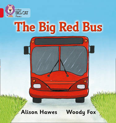 Collins Big Cat Phonics The Big Red Bus: Band 02a/Red a by Alison Hawes