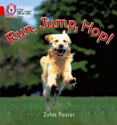 Collins Big Cat Phonics Run, Jump, Hop: Band 02a/Red a by John Foster
