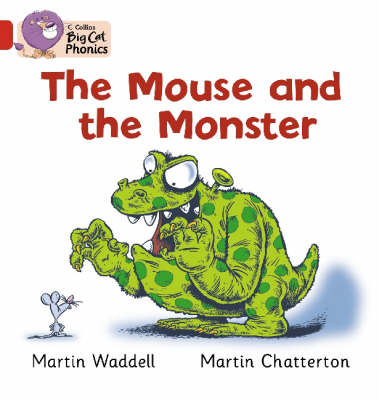 The Mouse and the Monster: Band 02B/Red B by Martin Waddell