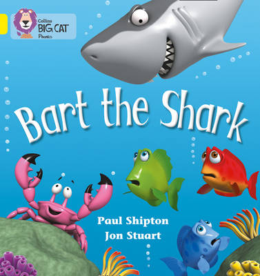 Bart the Shark Band 03/Yellow by Paul Shipton