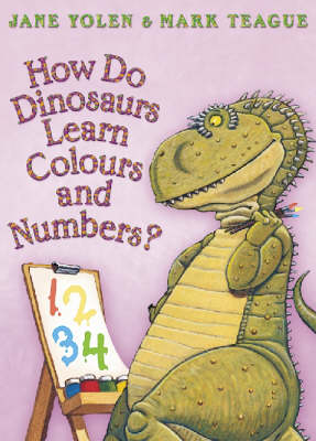 How Do Dinosaurs Learn Colours and Numbers? by Jane Yolen