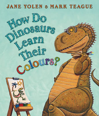 How Do Dinosaurs Learn Their Colours? by Jane Yolen