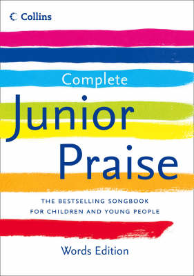 Complete Junior Praise: Words Edition by Peter Horrobin