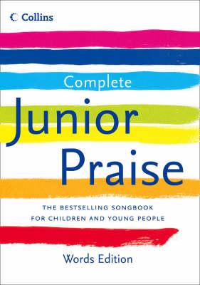 Complete Junior Praise Words by Peter Horrobin