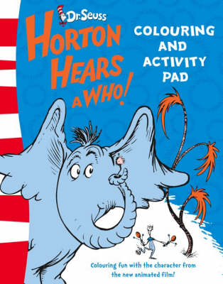 Horton Hears a Who! - Colouring and Activity Pad by Dr. Seuss