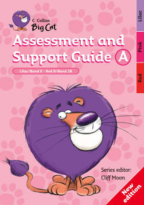 Collins Big Cat Assessment and Support Guide A: Lilac Band 00/Red B Band 02b by Cliff Moon