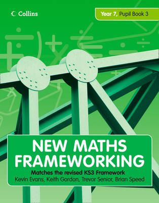 New Maths Frameworking - Year 7 Pupil Book 3 (Levels 5-6) by Kevin Evans, Keith Gordon, Brian Speed, Trevor Senior