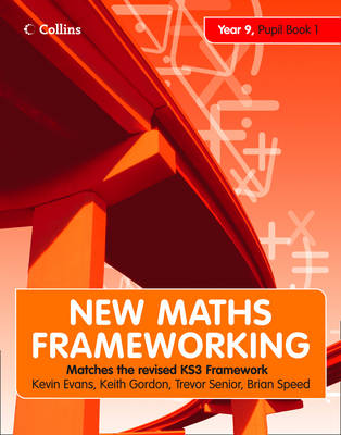 New Maths Frameworking - Year 9 Pupil Book 1 (Levels 4-5) by Kevin Evans, Keith Gordon, Trevor Senior, Brian Speed