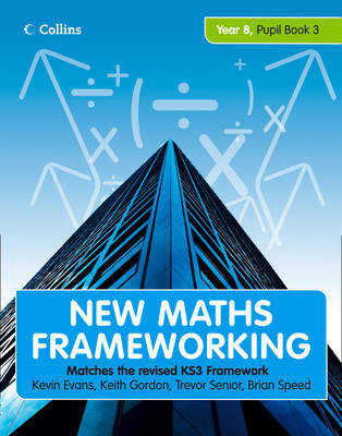 New Maths Frameworking - Year 8 Pupil Book 3 (Levels 6-7) by Kevin Evans, Keith Gordon, Brian Speed, Trevor Senior