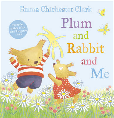 Plum and Rabbit and Me by Emma Chichester Clark
