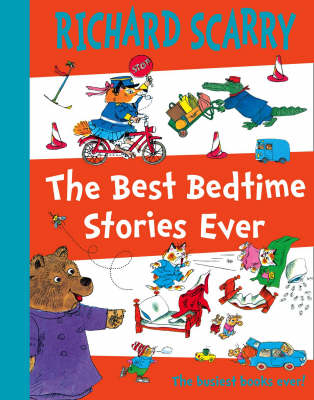 The Best Bedtime Stories Ever by Richard Scarry