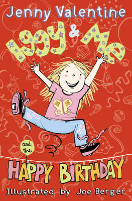 Iggy and Me and the Happy Birthday (Iggy and Me, Book 2) by Jenny Valentine