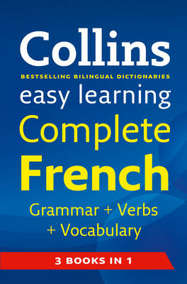 Easy Learning Complete French Grammar, Verbs and Vocabulary (3 books in 1) by Collins Dictionaries