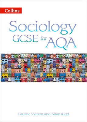 Collins Sociology GCSE for AQA Student Book by Pauline Wilson, Allan Kidd