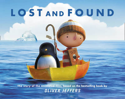 Lost and Found: The Story of the Film by Oliver Jeffers