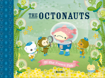 The Octonauts and the Frown Fish by Meomi
