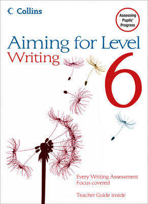 Aiming for Levels 6+ Writing Student Book by Christopher Martin, Gareth Calway, Keith West, Robert Francis