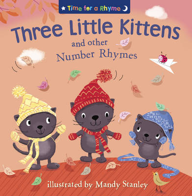 Three Little Kittens and Other Number Rhymes by Mandy Stanley
