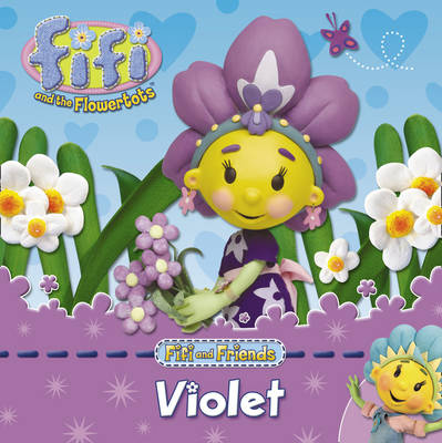 Fifi and Friends: Violet by