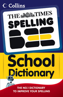 Times Spelling Bee The Times Spelling Bee School Dictionary by