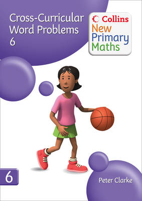 Collins New Primary Maths: Cross-Curricular Word Problems 6 by Peter Clarke