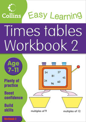 Times Tables Workbook 2 Maths Age 7-11 by Simon Greaves, Collins Easy Learning