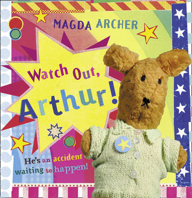 Watch Out, Arthur! by Magda Archer