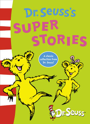 Dr. Seuss's Super Stories by Dr. Seuss